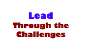 Lead through the challenges