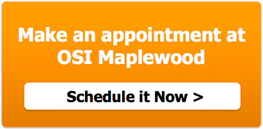 Make an appt at OSI in Maplewood