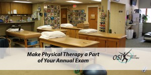 Make Physical Therapy a Part of Your Annual Exam