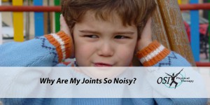 Why Are My Joints So Noisy?